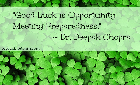 Good Luck is Opportunity Meeting Preparedness. ~ Deepak Chopra Quote