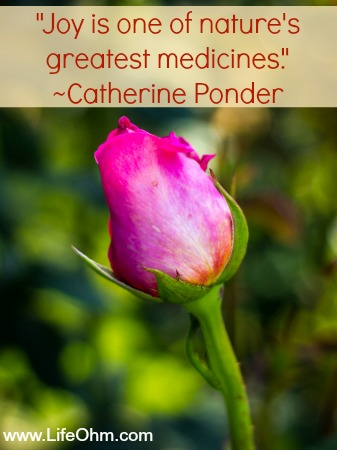 """Joy is one of nature's greatest medicines."" ~ Catherine Ponder"