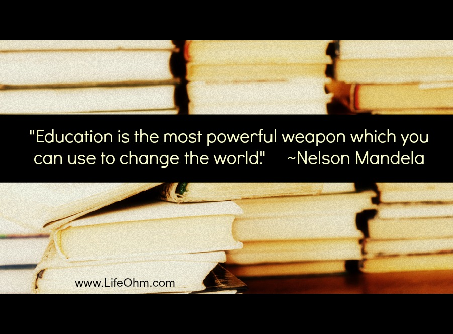 Education is the most powerful weapon ~ Mandela Quote