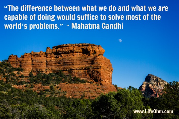 """The difference between what we do and what we are capable of doing would suffice to solve all the world's problems."" Gandhi Quote via @LifeOhm"