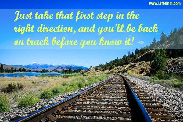 5 Ways To Get Back On Track When Things Fall Apart Lifeohm