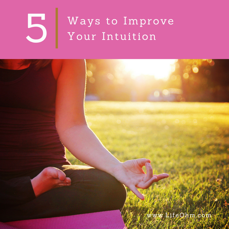 5 Ways to Improve Your Intuition